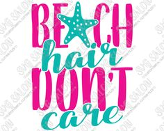 Beach Hair Don't Care Camping Custom DIY Iron On Vinyl Shirt Decal Cutting File in SVG, EPS, DXF, JPEG, and PNG Format