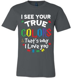 I See You True Color And That's Why I Love You Canvas Unisex T-Shirt https://www.muggleland.com/product/i-see-you-true-color-and-thats-why-i-love-you-canvas-unisex-t-shirt/