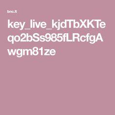 key_live_kjdTbXKTeqo2bSs985fLRcfgAwgm81ze