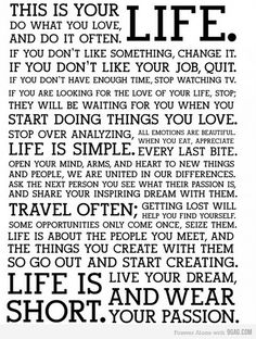 this is your life. do what you love.#Repin By:Pinterest++ for iPad#