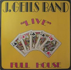 """Live"" Full House is the third album by American rock band The J. Geils Band, released in 1972."