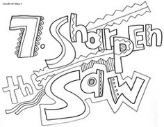 Here are some great coloring pages to encourage and motivate your students at school and help them become successful in the classroom and in the community. These 7 habits are taken from Sean Covey....