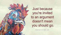 life lessons about being invited to an argument