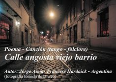 """""  MIS   PENSAMIENTOS  """": CALLE ANGOSTA VIEJO BARRIO"