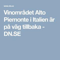 Vinområdet Alto Piemonte i Italien är på väg tillbaka - DN.SE