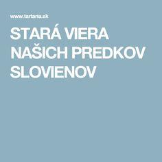 STARÁ VIERA NAŠICH PREDKOV SLOVIENOV