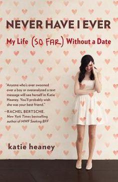 Never Have I Ever chronicles various stories of Katie being single up until the age of 25. She tells stories about first crushes, flirting, and first kisses. This book is incredibly relatable. I th…
