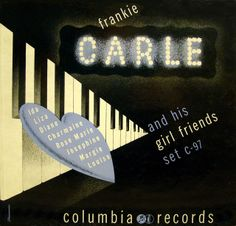 Frankie Carle and his Girl Friends, Label: Columbia C-97 (1942) Design: Alex Steinweiss.