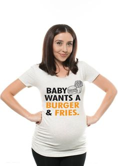 fd02318b9f342 Funny maternity T-shirt Pregnancy Top Baby wants burger and fries maternity  tee