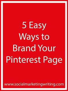 5 Easy Ways to Brand Your Pinterest PageMore Pins Like This At FOSTERGINGER @ Pinterest⛱⛱
