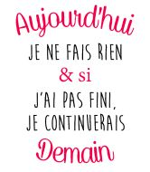 customize t-shirt I'll continue tomorrow-personnaliser tee shirt Je continuerais demain customize t-shirt I'll continue tomorrow - The Words, Positive Attitude, Positive Quotes, Words Quotes, Sayings, Quote Citation, French Quotes, Learn French, Slogan