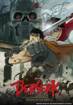 Watch free the anime 'Berserk: The Golden Age Arc - The Egg of the King' streaming online video (action, adventure, fantasy, war, horror - rating 7.7/10): Showing Guts' youth and what led him to become the 'Black Swordsman' - http://movies-news-mob.com/manga/video/db-4/berserk_1.html