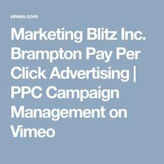 Marketing Blitz Inc. Brampton Pay Per Click Advertising Pay Per Click Advertising, Online Advertising, Digital Marketing, Campaign, Management