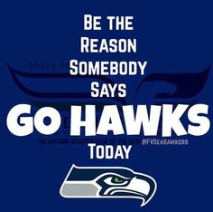 Seahawks Football, Sayings, Lyrics, Quotations, Qoutes, Proverbs