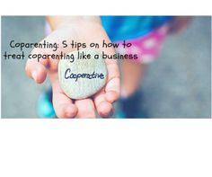 Coparenting: Tips on how to communicate with your coparent.
