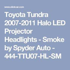 Toyota Tundra 2007-2011 Halo LED Projector Headlights - Smoke by Spyder Auto - 444-TTU07-HL-SM