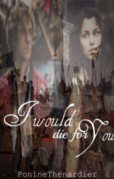 """I would die for you (an Eponine/Enjolras fanfiction) - Chapter 3"" by PonineThenardier - ""In Les Miserables, Eponine Thenardier died because she loved Marius and took a bullet for him. But w…"""