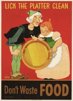 Lick the Platter Clean - Don't Waste Food - 1944 - World War II - Propaganda Poster Vintage Advertisements, Vintage Ads, Vintage Posters, Vintage Prints, Vintage Ephemera, Ww2 Posters, Propaganda Art, Information Poster, World War Ii