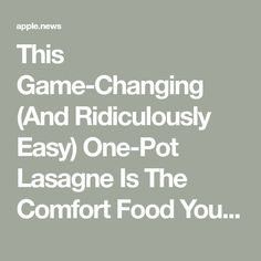 This Game-Changing (And Ridiculously Easy) One-Pot Lasagne Is The Comfort Food You Need Right Now Baking Recipes, Soup Recipes, Marcella Hazan, Midweek Meals, One Pot, Meal Ideas, Family Meals, Good Food, Food And Drink