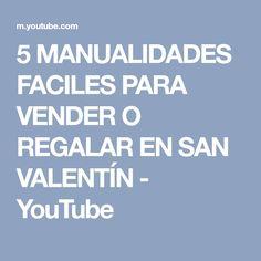 5 MANUALIDADES FACILES PARA VENDER O REGALAR EN SAN VALENTÍN - YouTube
