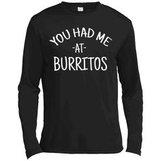 Hi everybody!   You Had Me At Burritos - Long Sleeve Tee https://vistatee.com/product/you-had-me-at-burritos-long-sleeve-tee/  #YouHadMeAtBurritosLongSleeveTee  #YouSleeve #HadBurritosTee #Me #At #BurritosTee #Tee #Sleeve #Long