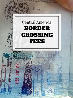 Avoid getting scammed at the borders in Central America. Know the real border crossing fees.