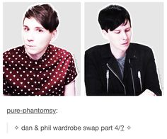 I felt weird to see Phil on Dan's clothes and Dan on Phil's clothes. But i love them anyway hahaha