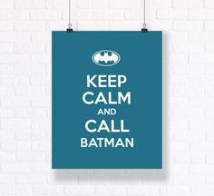 Keep Calm and Call Batman Superhero Art