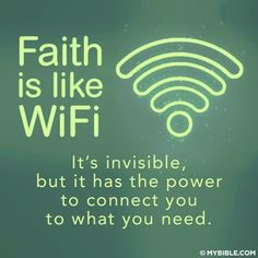 Faith is like wifi. christian inspiration, truth, inspirational quotes, sayings, Bible Lds Quotes, Bible Verses Quotes, Great Quotes, Quotes To Live By, Scriptures, Bible Quotes For Women, Quotes About Strength Bible, Bible Verses For Teens, Inspirational Quotes For Teens