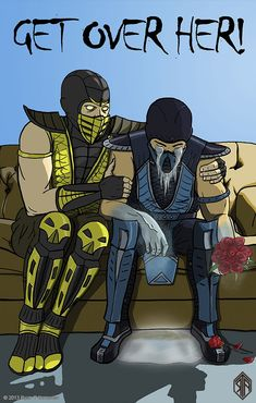Breakup advice, from Mortal Kombat. I totally heard it in his voice