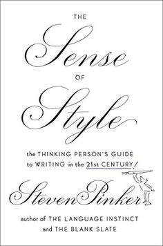 The Sense of Style: The Thinking Person's Guide to Writing in the 21st Century - Kindle edition by Steven Pinker. Reference Kindle eBooks @ Amazon.com.