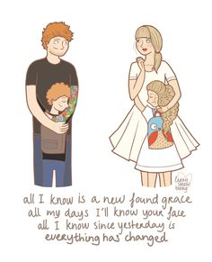Ed Sheeran and Taylor Swift - Everything Has Changed. I loved this song back then ;)