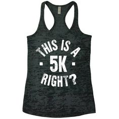 2fa26b81841b86 Running Tank Tops. This is a 5K Right. Womens Racerback Burnout Workout Tank