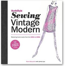 BurdaStyle Sewing Vintage Modern hits the shelves in just 4 days! (12/11/12)