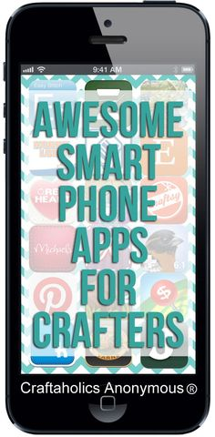 Top 10 smart phone apps for crafters. Craftaholics give their opinions and recommendations for apps to organize, inspire, and help you get crafting!