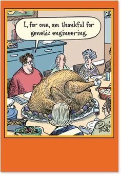 ---- Genetic Engineering Thanksgiving Joke Paper Card By Dan Piraro from Nobleworks. This Big Bird even beats a Turducken! The heaping helpings of hilarity are huge on the Funny Genetic Engineering Thanksgiving Card from No Funny Cartoon Pictures, Cartoon Jokes, Funny Cartoons, Funny Memes, Funny Quotes, That's Hilarious, Cartoon Posters, Badass Quotes, Funny Art