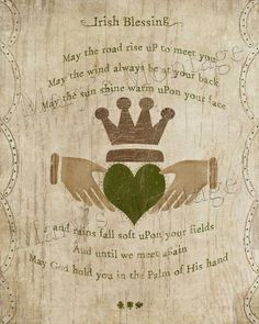 Irish Blessing with claddagh Irish Prayer, Irish Blessing, Immigration Quebec, Glitter Wallpaper Iphone, Irish Quotes, Irish Sayings, Irish Poems, Irish Proverbs, Irish Eyes Are Smiling