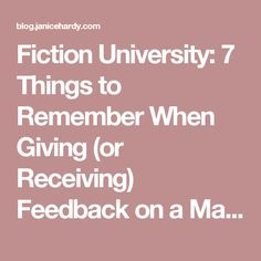 Fiction University: 7 Things to Remember When Giving (or Receiving) Feedback on a Manuscript