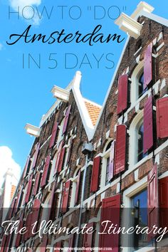 "Is it possible to explore Amsterdam in 5 days? Yes! Five days is actually the ideal amount of time to really discover the city – A'Dam may have the exuberance and attitude of a big city, but it has the manageability of a small town. Check out the itinerary! >> How to ""Do"" Amsterdam in 5 Days"