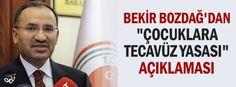 """Bekir Bozdağ'dan """"Çocuklara tecavüz yasası"""" açıklaması"""