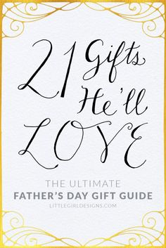 21 Gifts He'll Love for Father's Day - If you're looking for gifts that your husband or dad will actually love for Father's Day, look no further! @littlegirldesigns.com
