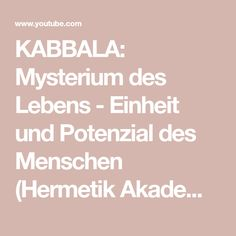 KABBALA: Mysterium des Lebens - Einheit und Potenzial des Menschen (Hermetik Akademie) - YouTube Youtube, Content, Math, Music, People, True Words, Life, Art, Musica