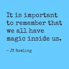 It is important to remember that we all have magic inside us. Best Success Quotes, Quotations, Magic, Life, Qoutes, Quotes, Sayings, Quote