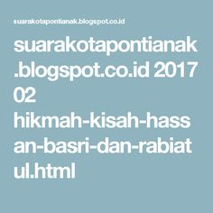 suarakotapontianak.blogspot.co.id 2017 02 hikmah-kisah-hassan-basri-dan-rabiatul.html