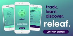 Designed to be your companion in your personal journey to feeling better through medical cannabis, Releaf helps you chart a personal pathway to feeling better, faster, and with greater confidence and comfort in your medical cannabis treatment plan.