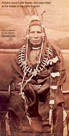 Arikara scout Little Brave, who was killed at the Battle of the Little Bighorn