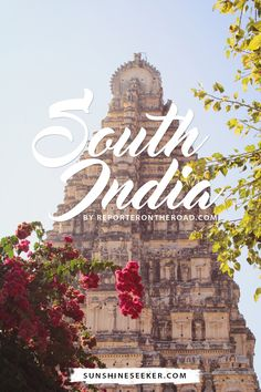 A glimpse of South India - Travel guide. Guest post by @reporteronroad for sunshineseeker.com