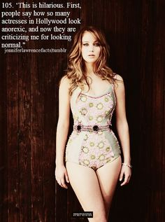 Jennifer Lawrence- Absolutely completely Love her!