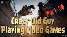 Battlefield 1 - Crazy Old Guy Trying to Play Video Games - Part 37 Battlefield 1, Say Hi, Games To Play, Video Games, Guys, Videogames, Video Game, Sons, Boys