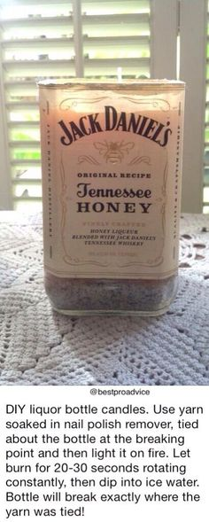 DIY how to cut a glass jar into a candle holder. I have a nice bottle of JD honey i will be doing this too!